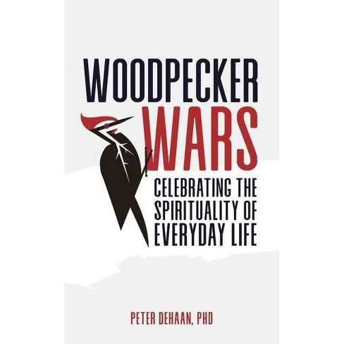 Woodpecker Wars - by  Peter DeHaan (Paperback) - image 1 of 1