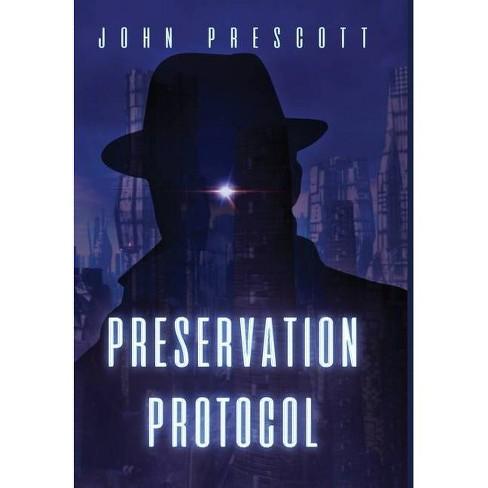 Preservation Protocol - by  John Prescott (Hardcover) - image 1 of 1