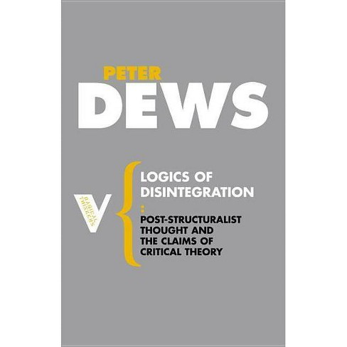 Logics of Disintegration - (Radical Thinkers) by  Peter Dews (Paperback) - image 1 of 1