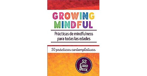 Growing Mindful : Prácticas De Mindfulness Para Todas Las Edades /Mindfulness Practices for All - image 1 of 1