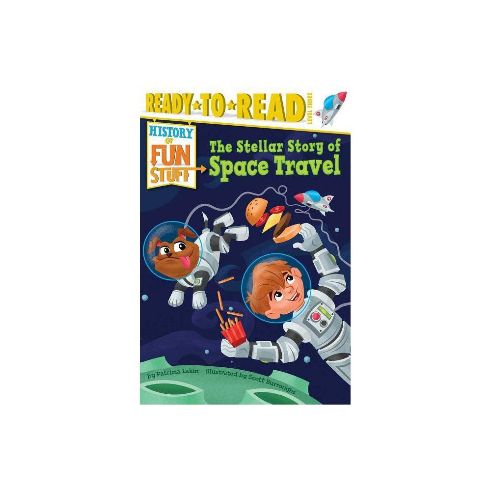 The Stellar Story Of Space Travel History Of Fun Stuff By Patricia Lakin Paperback