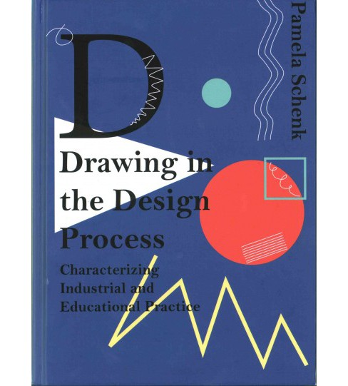 Drawing in the Design Process : Characterizing Industrial and Educational Practice (A Long-Term Study - image 1 of 1