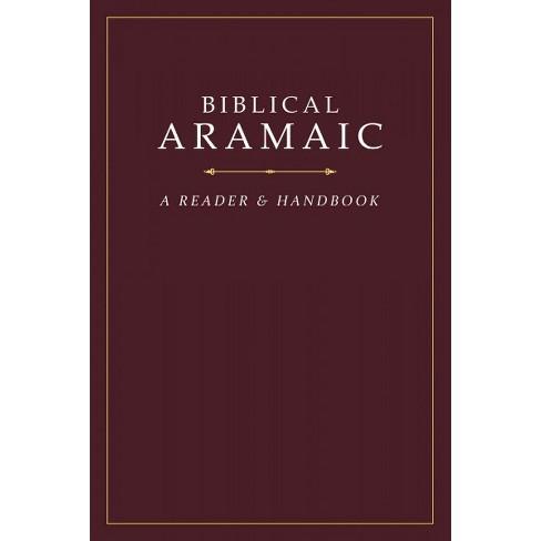 Biblical Aramaic A Reader Handbook Bilingual Hardcover
