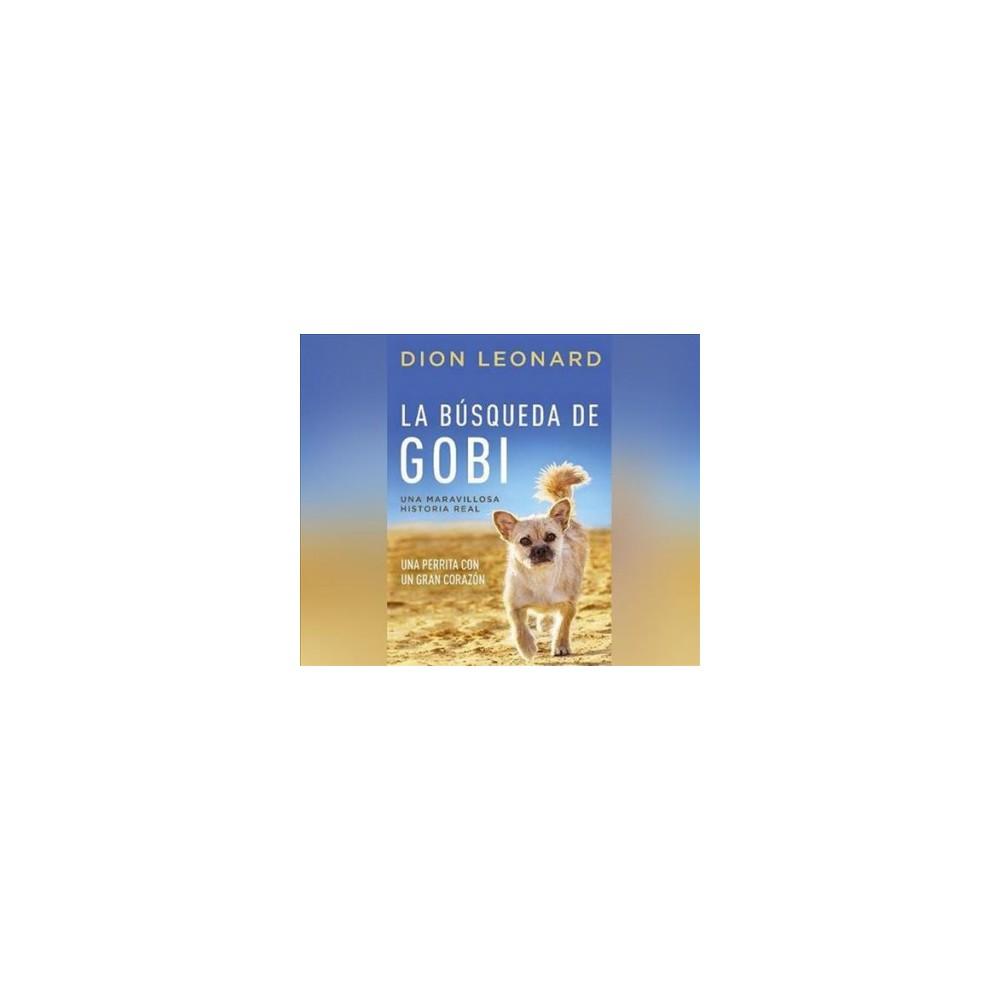 La busqueda de Gobi/ Finding Gobi : Un Perrita Con Un Gran Corazon/ a Little Dog With a Very Big Heart