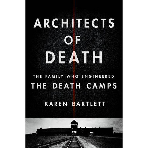 Architects of Death - by  Karen Bartlett (Hardcover) - image 1 of 1