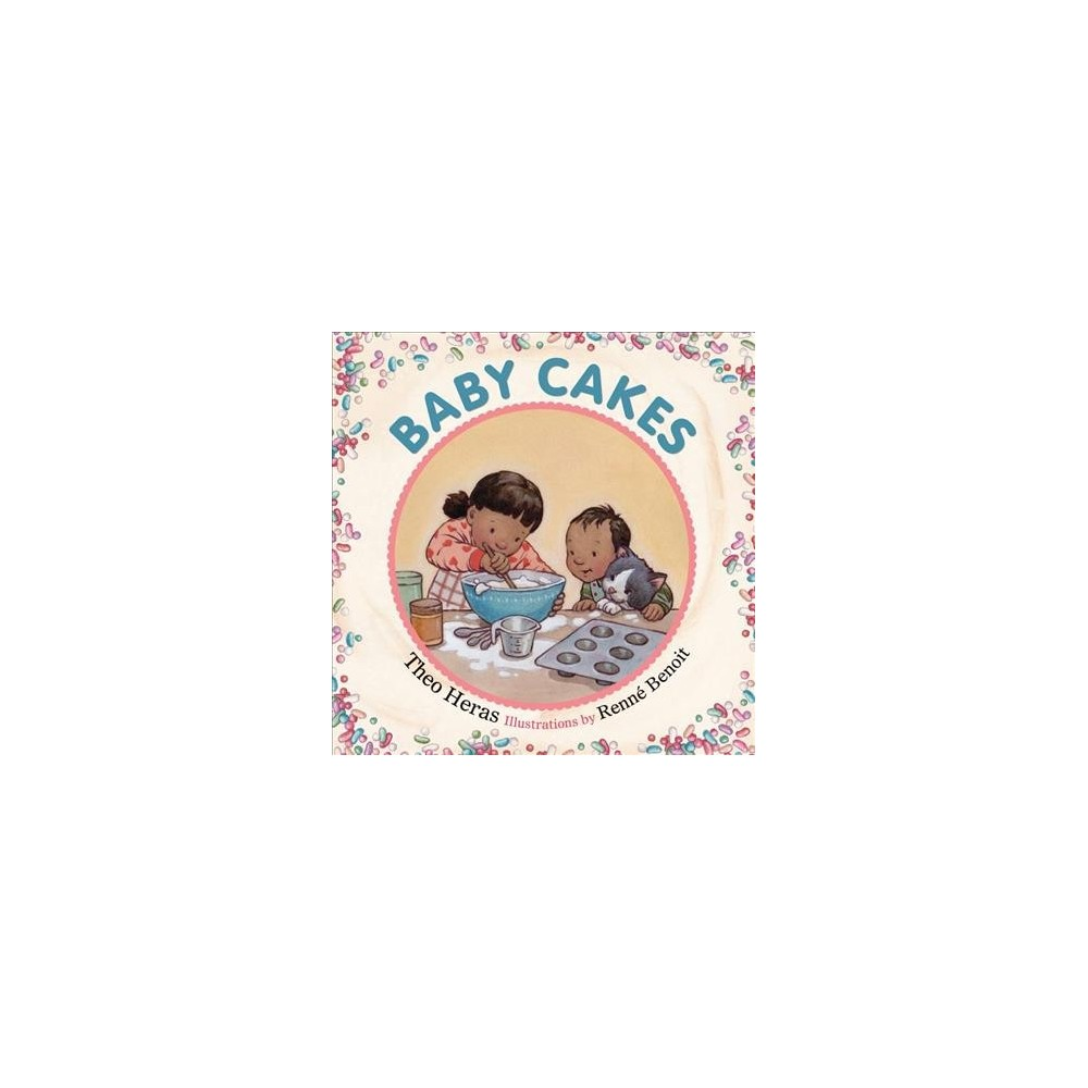 Baby Cakes - by Theo Heras (Hardcover)