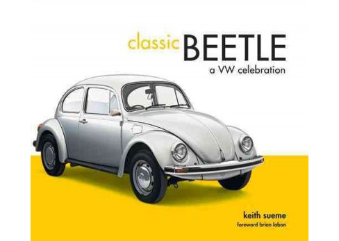 Classic Beetle : A VW Celebration (Hardcover) (Keith Seume) - image 1 of 1
