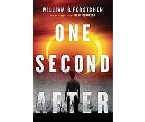One Second After (Hardcover) (William R. Forstchen) - image 1 of 1