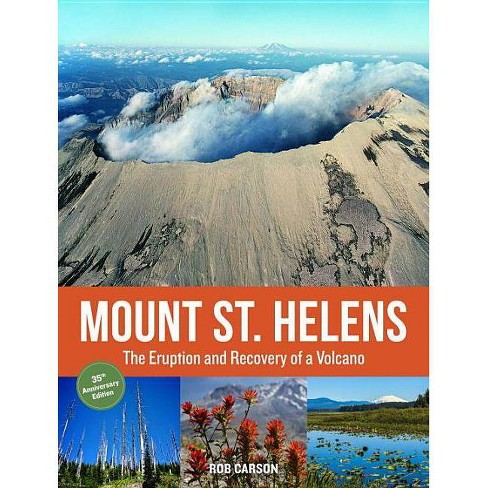 Mount St. Helens 35th Anniversary Edition - 35 Edition by  Rob Carson (Paperback) - image 1 of 1