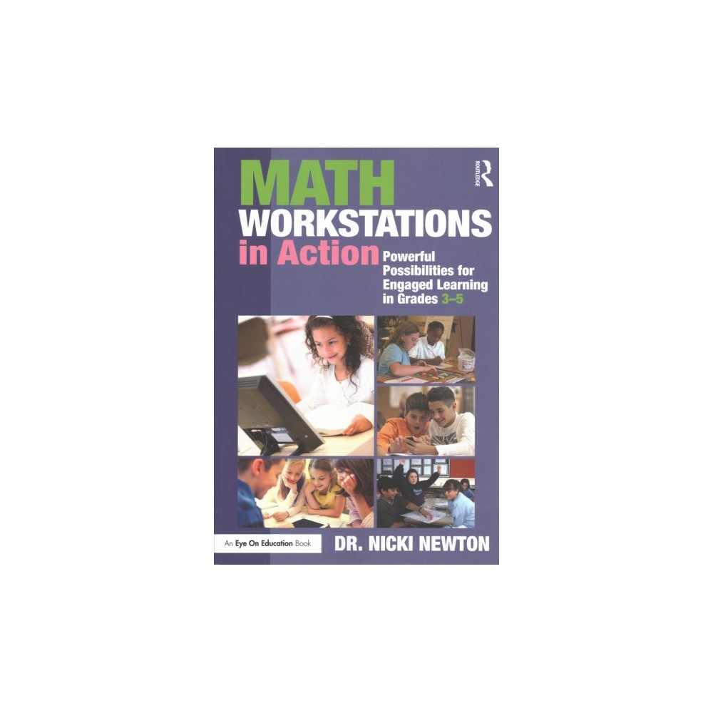 Math Workstations in Action : Powerful Possibilities for Engaged Learning in Grades 3–5