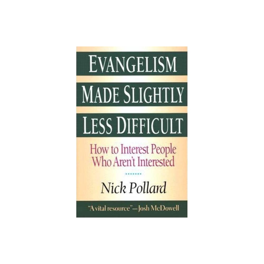Evangelism Made Slightly Less Difficult By Nick Pollard Paperback