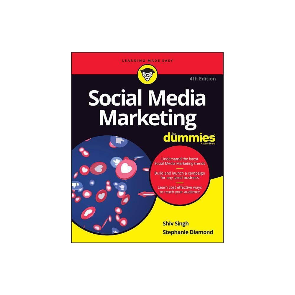 Social Media Marketing for Dummies - (For Dummies) 4th Edition by Shiv Singh & Stephanie Diamond (Paperback)