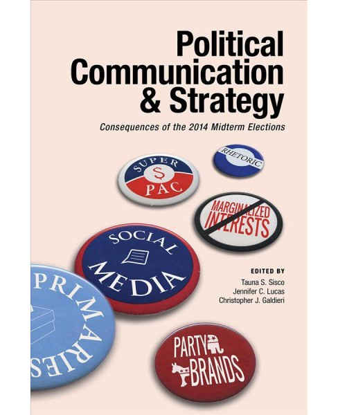 Political Communication & Strategy : Consequences of the 2014 Midterm Elections -  (Paperback) - image 1 of 1