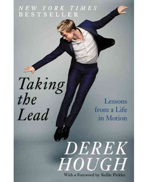 Taking the Lead : Lessons from a Life in Motion (Reprint) (Paperback) (Derek Hough) - image 1 of 1