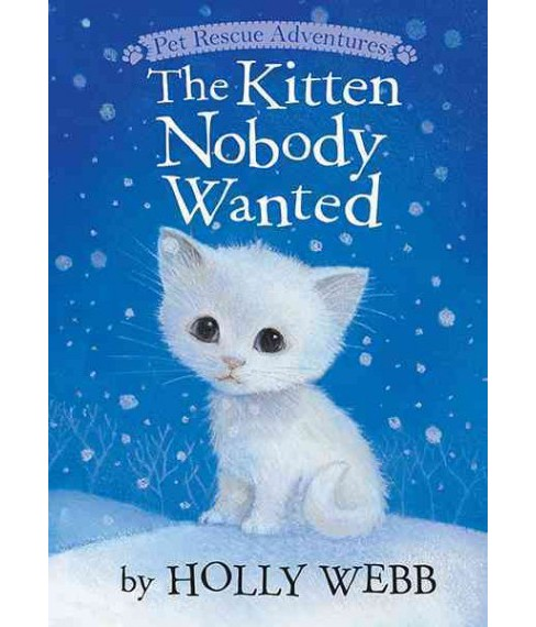 Kitten Nobody Wanted (Hardcover) (Holly Webb) - image 1 of 1