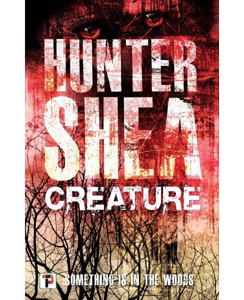 Creature -  New (Fiction Without Frontiers) by Hunter Shea (Paperback) - image 1 of 1