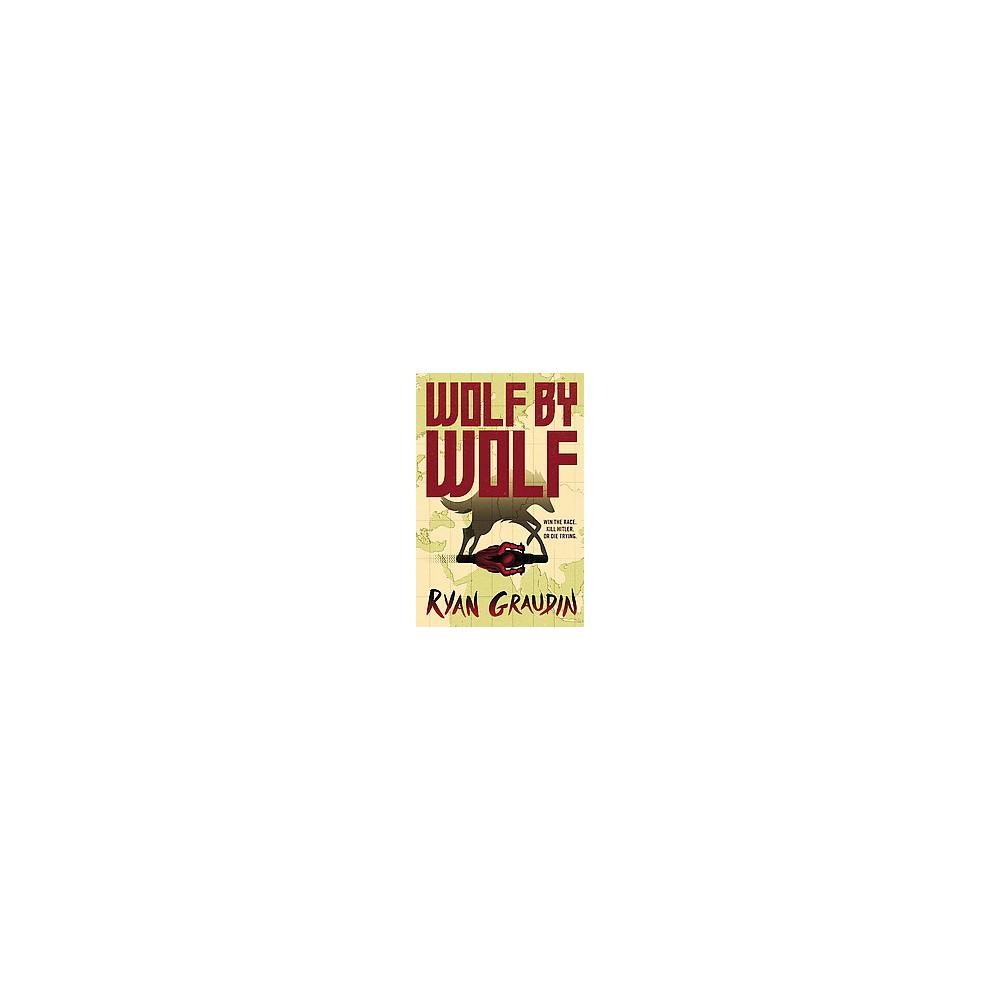 Wolf by Wolf (Hardcover) (Ryan Graudin)