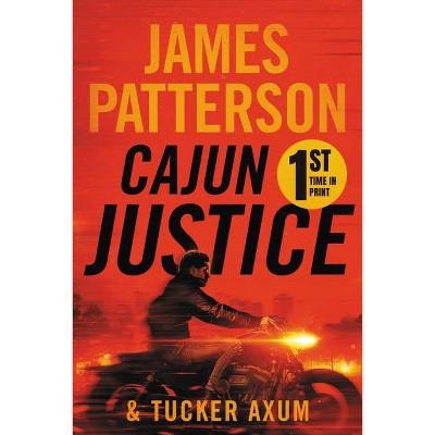 Cajun Justice - by James Patterson & Tucker Axum III (Paperback)