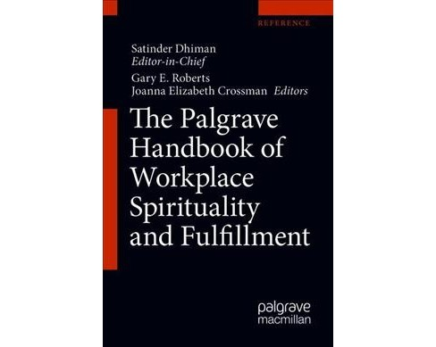 Palgrave Handbook of Workplace Spirituality and Fulfillment -  (Hardcover) - image 1 of 1