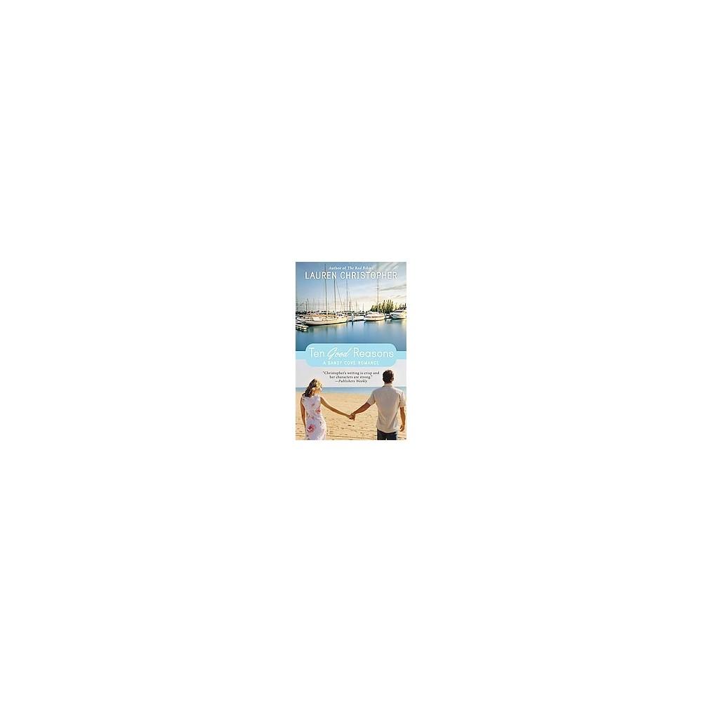 Ten Good Reasons - (Sandy Cove) by Lauren Christopher (Paperback)
