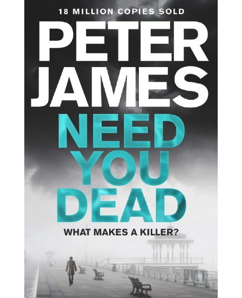 Need You Dead -  Reprint (Roy Grace) by Peter James (Paperback) - image 1 of 1