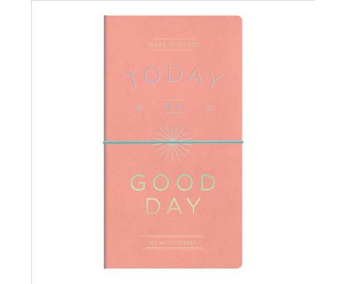 Today Is a Good Day Multi-tasker Journal -  (Paperback) - image 1 of 1