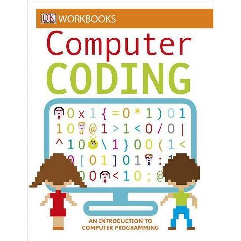 DK Workbooks: Computer Coding - (Paperback) - image 1 of 1