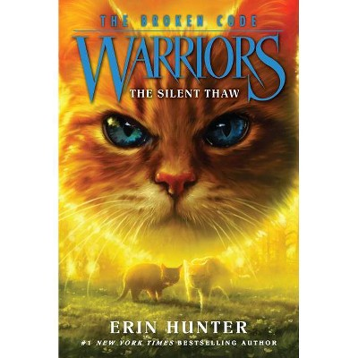 Warriors: The Broken Code #2: The Silent Thaw - by  Erin Hunter (Paperback)