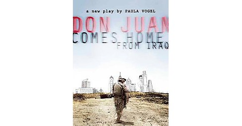 Don Juan Comes Home from Iraq -  by Paula Vogel (Paperback) - image 1 of 1