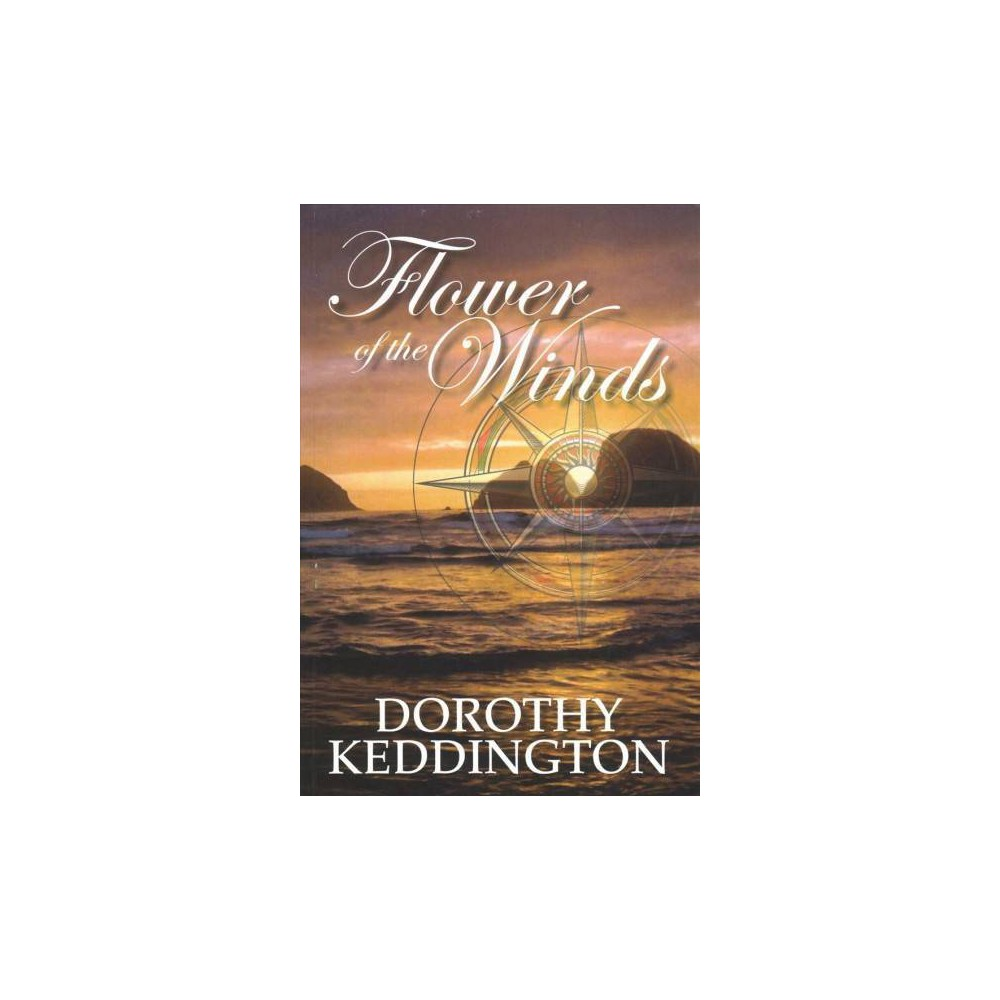 Flower of the Winds - Reprint by Dorothy M. Keddington (Paperback)