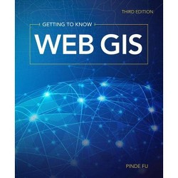 Getting to Know Web GIS - 3 Edition by  Pinde Fu (Paperback)