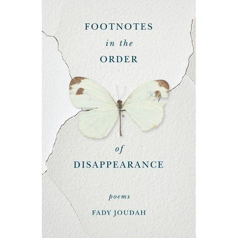 Footnotes in the Order of Disappearance - by  Fady Joudah (Paperback) - image 1 of 1