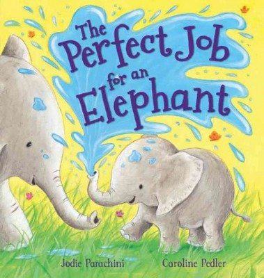 Perfect Job for an Elephant (Hardcover)(Jodie Parachini)