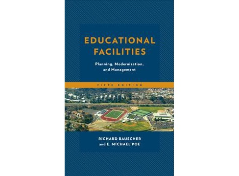 Educational Facilities : Planning, Modernization, and Management -  (Hardcover) - image 1 of 1
