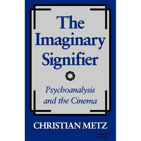 The Imaginary Signifier - by  Christian Metz (Paperback) - image 1 of 1