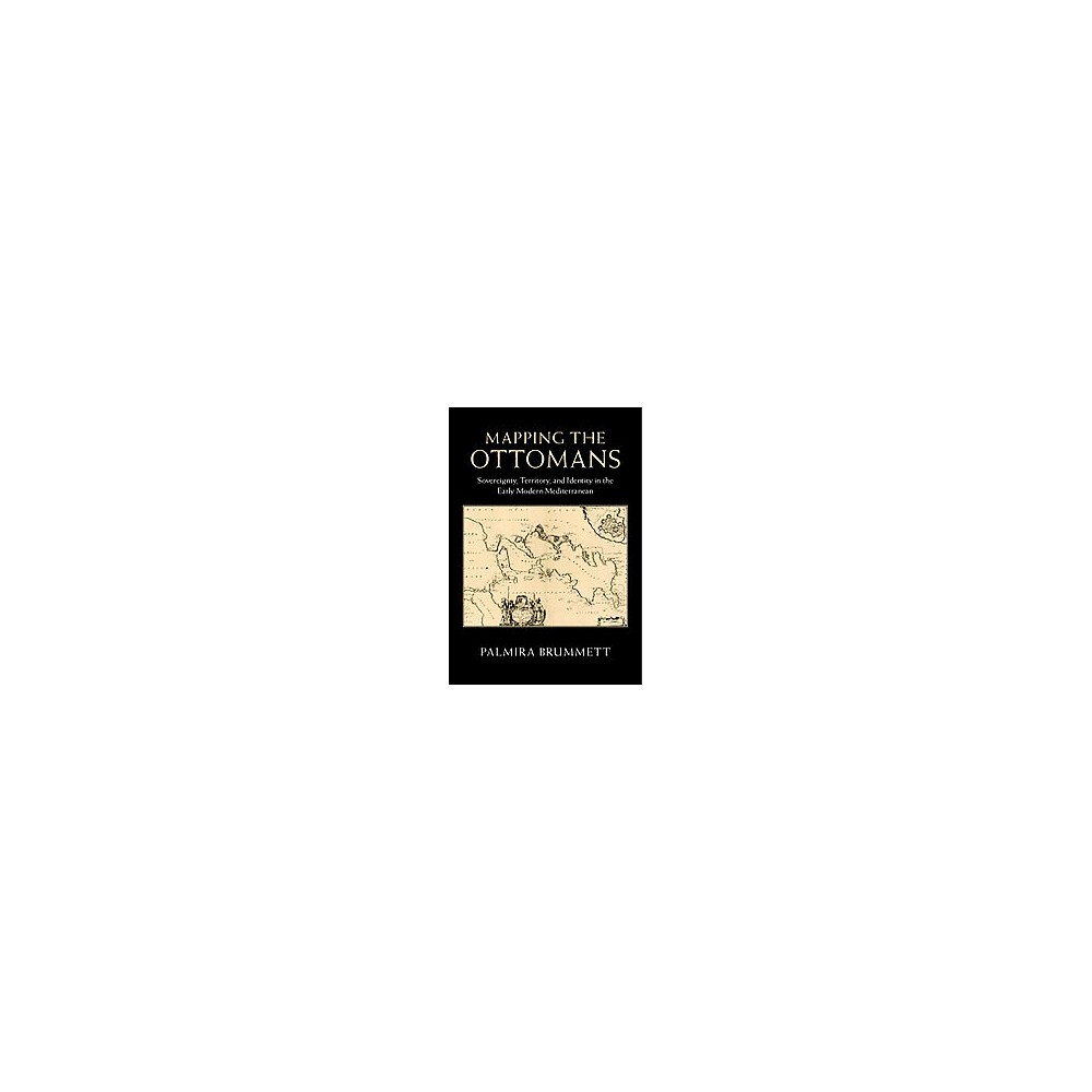 Mapping the Ottomans (Hardcover)