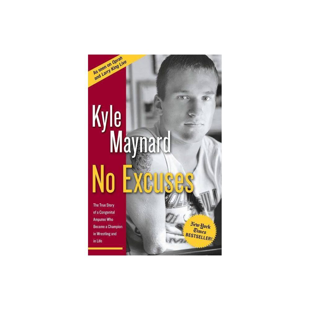 No Excuses By Kyle Maynard Paperback