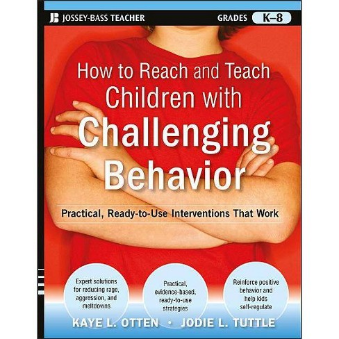 How to Reach and Teach Children with Challenging Behavior (K-8) - (J-B Ed: Reach and Teach) (Paperback) - image 1 of 1