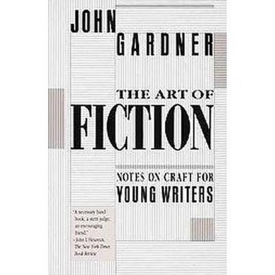The Art of Fiction - by  John Gardner (Paperback)