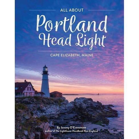 All Portland Head Light - by  Jeremy D'Entremont (Paperback) - image 1 of 1