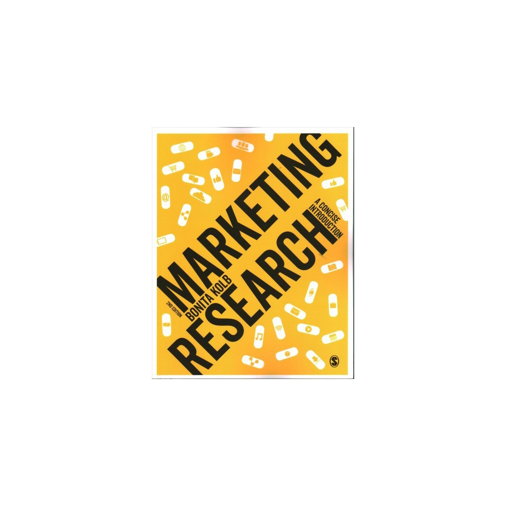 Marketing Research : A Concise Introduction - by Bonita Kolb (Paperback)