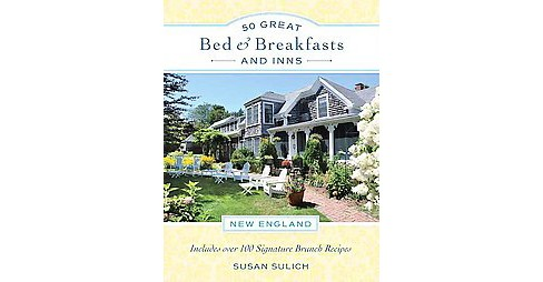 50 Great Bed & Breakfasts and Inns New England (Paperback) (Susan Sulich) - image 1 of 1