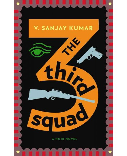 Third Squad -  by V. Sanjay Kumar (Paperback) - image 1 of 1