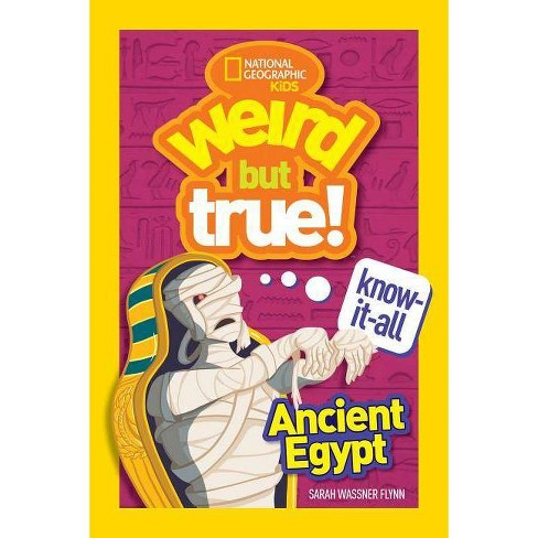 Weird But True Know-It-All: Ancient Egypt - by  Sarah Wassner Flynn (Paperback) - image 1 of 1