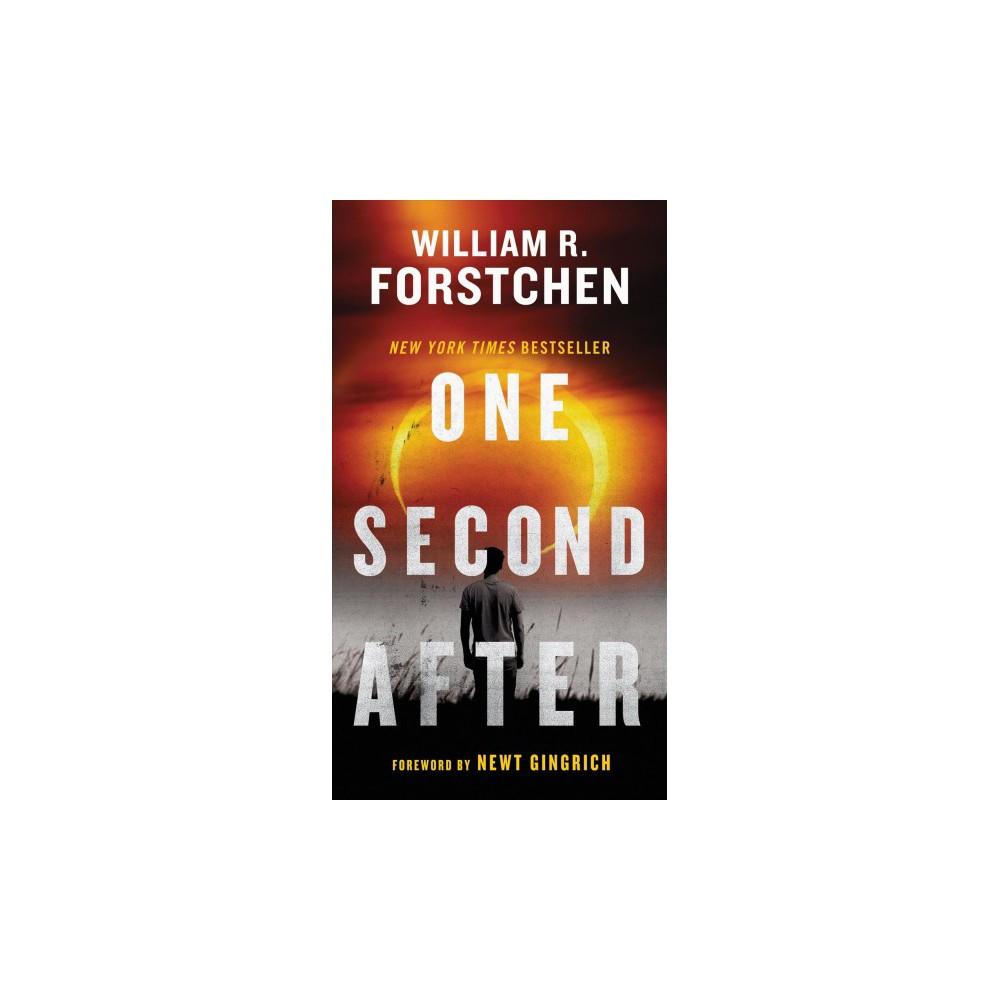 One Second After - Reprint by William R. Forstchen (Paperback)