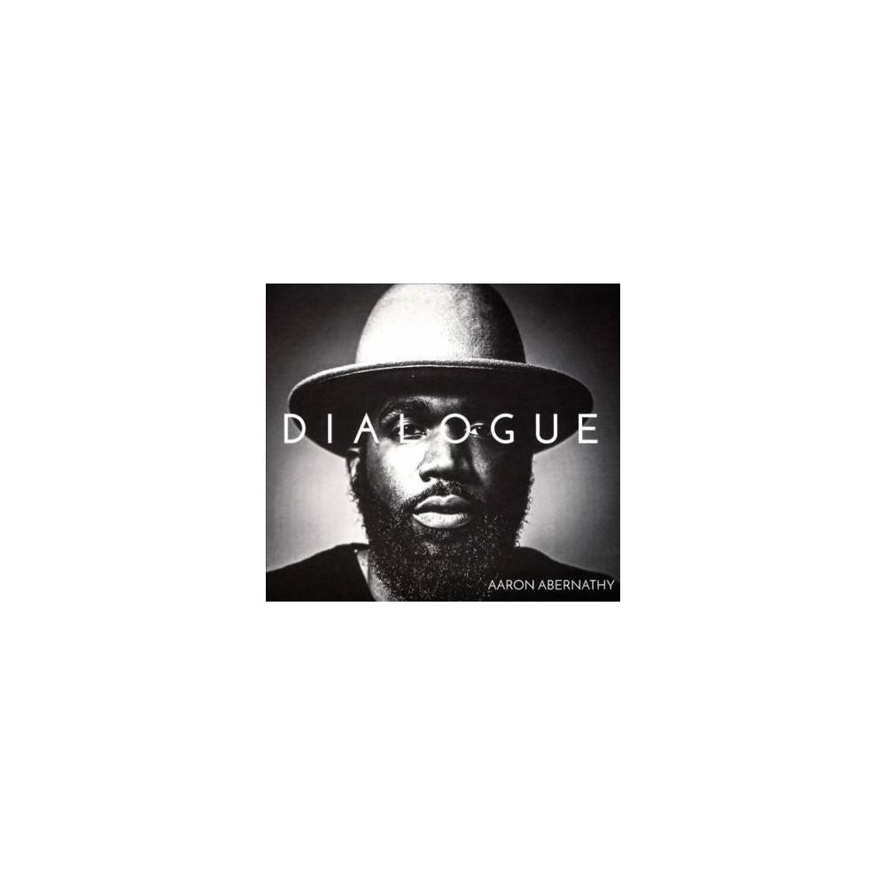 Aaron Abernathy - Dialogue (CD)