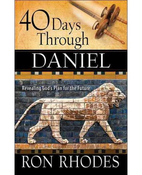 40 Days Through Daniel (Paperback) (Ron Rhodes) - image 1 of 1