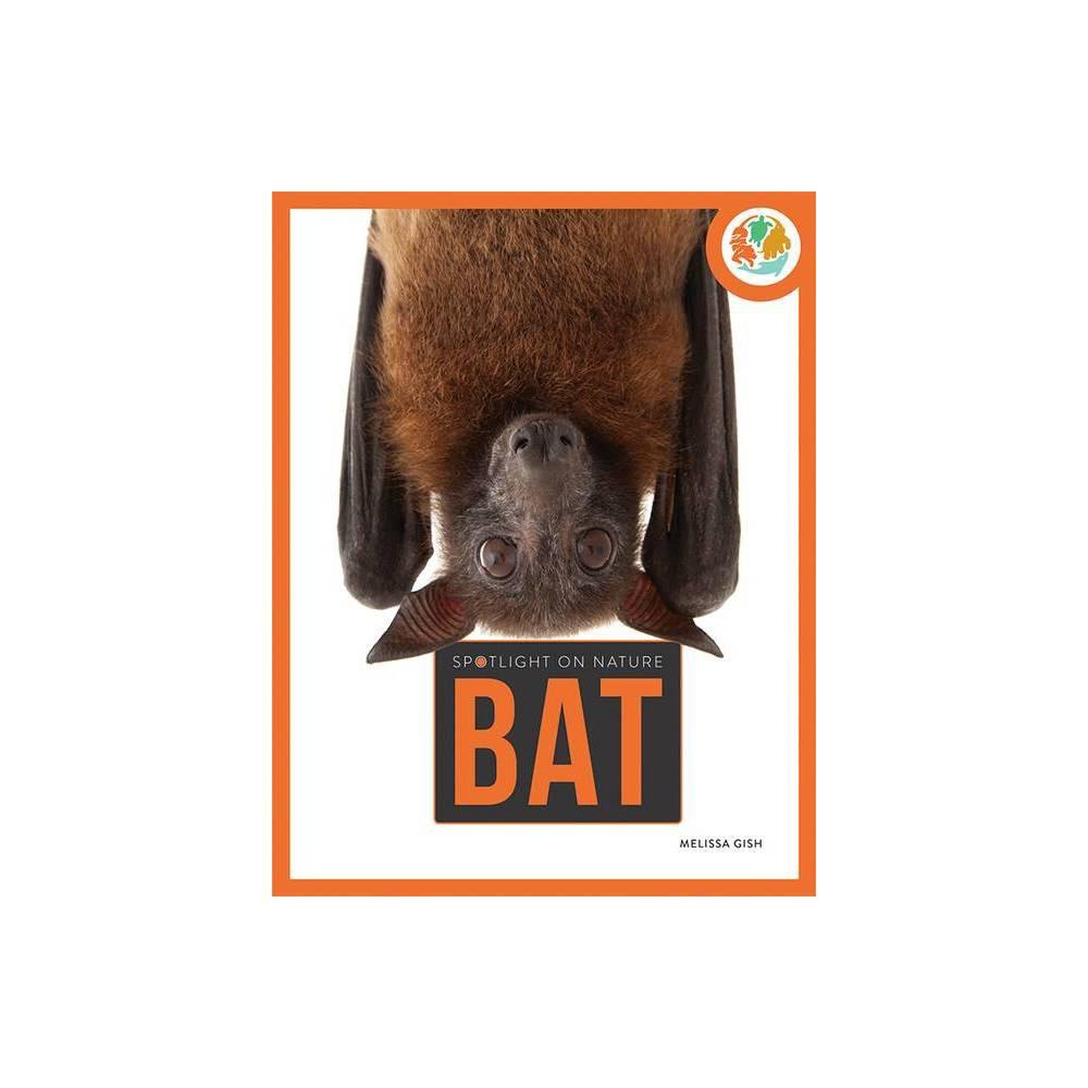 Bat Spotlight On Nature By Melissa Gish Paperback