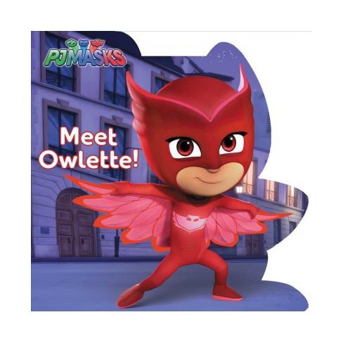 Meet Owlette! - (Pj Masks) (Board_book) - image 1 of 1