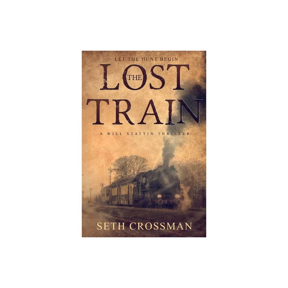 The Lost Train Volume 1 Will Stattin Thriller By Seth Crossman Paperback